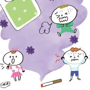 <span>0・1・2 歳向け</span> 危険なのは煙だけじゃない。たばこの害、ちゃんと知っていますか?